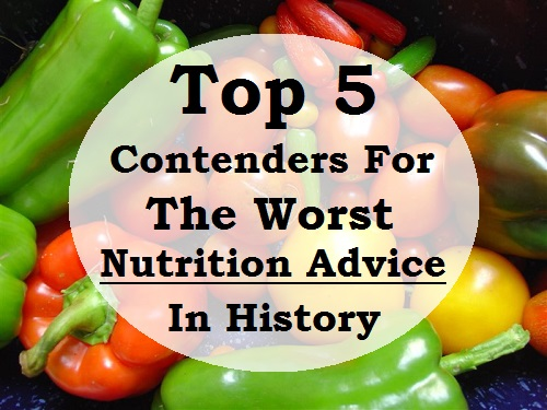5 of the worst nutritional advices in history
